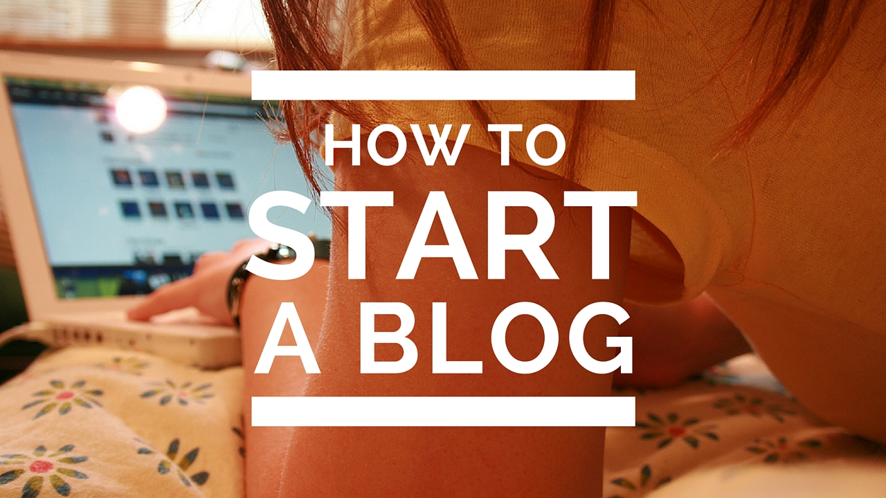 how-to-start-a-blog-01262016
