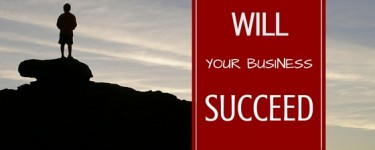 How to Find Out if Your Business Will Succeed