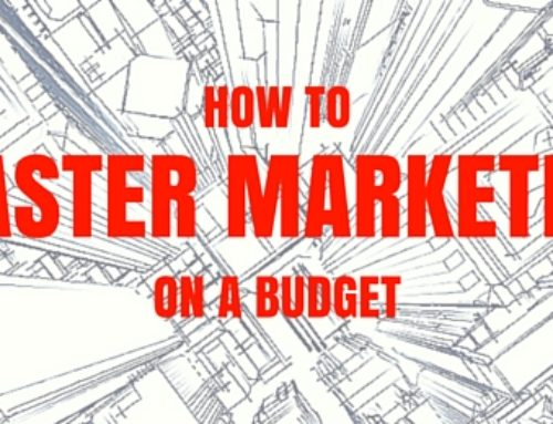 How to Master Marketing on a Budget