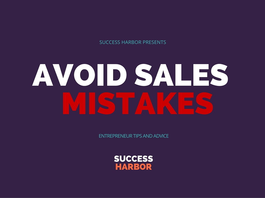 10 Ways to Avoid the Biggest Sales Mistakes