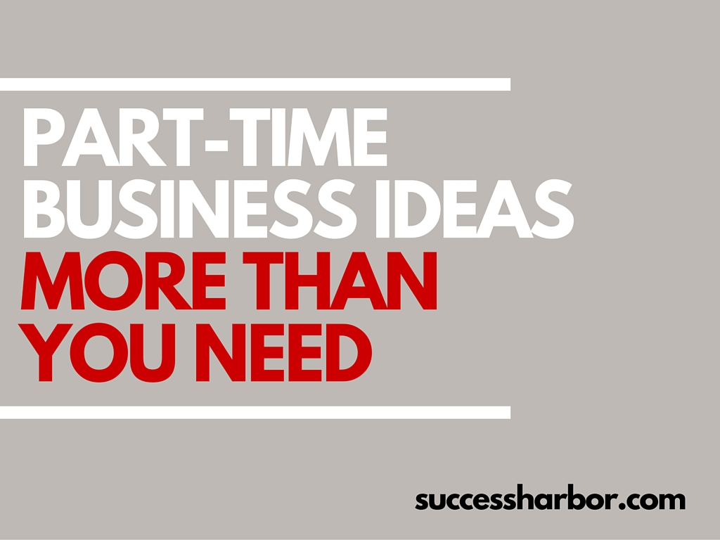 Part Time Businesses You Can Start Now